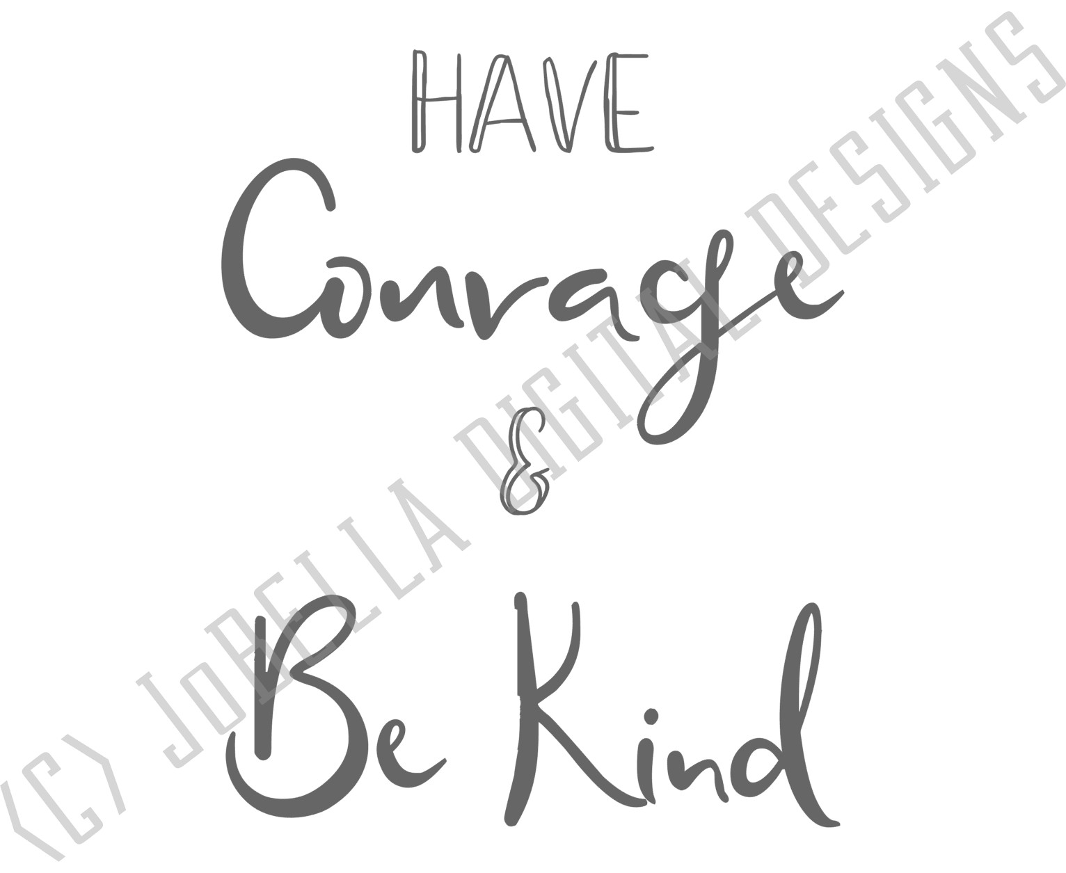 photo relating to Have Courage and Be Kind Printable referred to as Contain Braveness and Be Variety SVG, Printable and Sublimation PNG